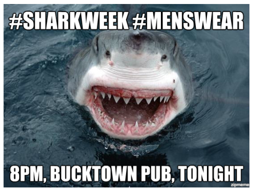 Hey #chicagomenswear! Several of us are gathering for trivia night and SHARK WEEK at Bucktown Pub tonight at 8 p.m. (fair warning: it gets super packed there for trivia, you might want to get there early).  I know for sure that canarycoal, thenocoast, theodinspire and wellpressedgamer will be there.