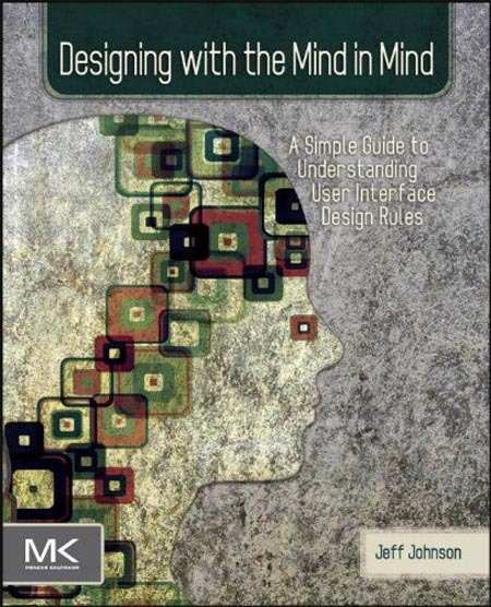 Designing with the Mind in Mind Author: Jeff Johnson Designing with the Mind in Mind is a book by Jeff Johnson, best selling author of author of GUI Bloopers. This book is not just a list of rules what you have to do in user interface (ui) design. With background information in perceptual and cognitive psychology, it helps to understand why and how to design intuitive design. Availalbe on Amazon.com source: bookstairs.com via: WE AND THE COLORFacebook // Twitter // Google+ // Pinterest