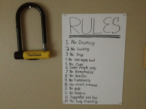 ianthe:  lonelybabexvx:  connerxvx:  House rules.  i live in the best house Of course there's no mention of racism anywhere, but what did I really expect from   maybe they don't care enough about race to say no racism….chill the fuck out