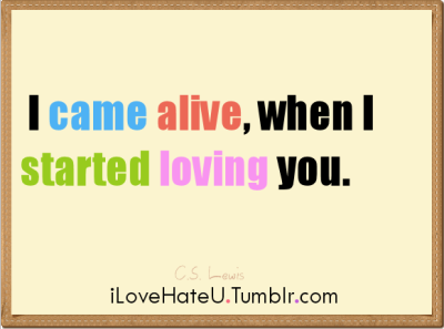 #806. I came a live, when I started loving you.