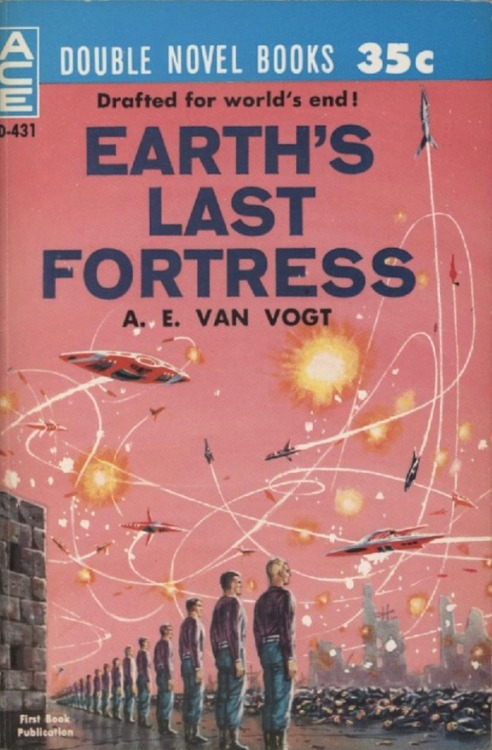 "Earth's Last Fortress by A.E. Van Vogt New York: Ace Books Inc,1960 ""Drafter for World's End"" (Magazine version entitled: Recruiting Station, appeared in Astounding science-fiction in 1942)"