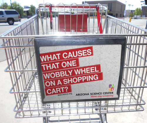 Arizona Science Center: Never stop wondering, Shopping cart