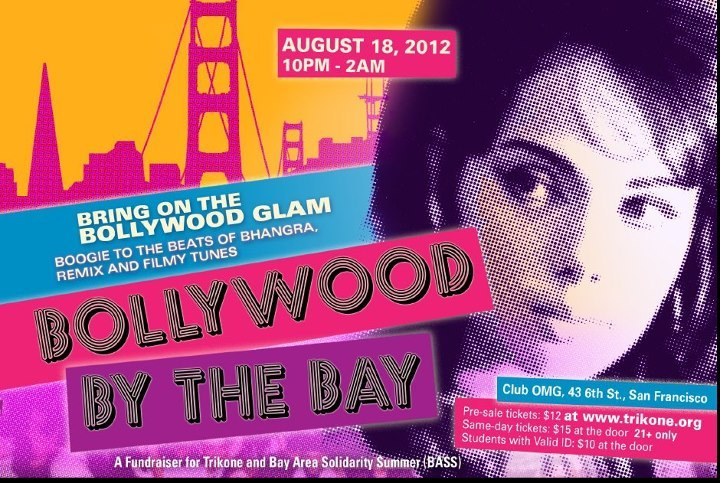 "Trikone is hosting their ""BRING ON THE BOLLYWOOD GLAM"" SAVE THE DATEAugust 18, 2012 10pm - 2amClub OMG, 43 6th St., San Francisco, CA Come join in the fun, boogie to the beats of Bhangra, and raise funds for our friends Trikone and Bay Area Solidarity Summer (BASS)"