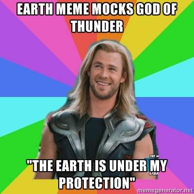 "Earth meme mocks God of thunder / ""The Earth is under my protection"" Submitted by ladonnanera"