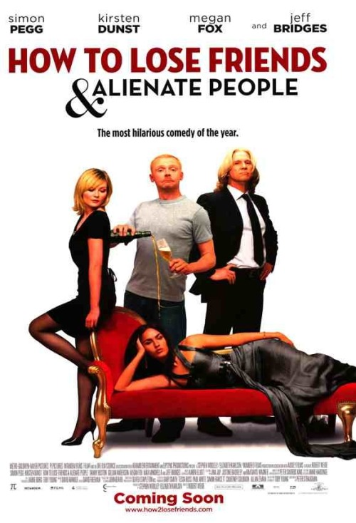 "Movie poster for the 2008 film ""How To Lose Friends And Alienate People"" starring Simon Pegg, Kirsten Dunst, Jeff Bridges and Megan Fox. Click the pic to watch a scene from the movie."