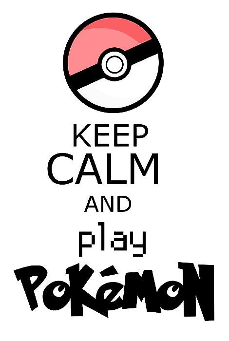chealseaerinnn:  Keep calm. Play Pokemon.