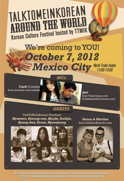 Meet Talk To Me In Korean, Eat Your Kimchi, Todo Corea & CaELiKe in Mexico City in October! Find more details about this event and our future events at http://talktomeinkorean.com/aroundtheworld/