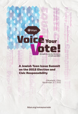 My new poster design for the Voice Your Vote , BBYO's upcoming Jewish teen issue summit!