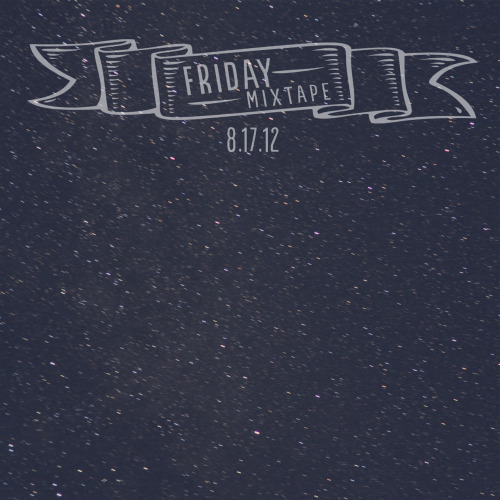 Another week, another Friday Mixtape. This one is heavily influenced by the Mumford & Sons concert of last weekend. Tough life, I know.