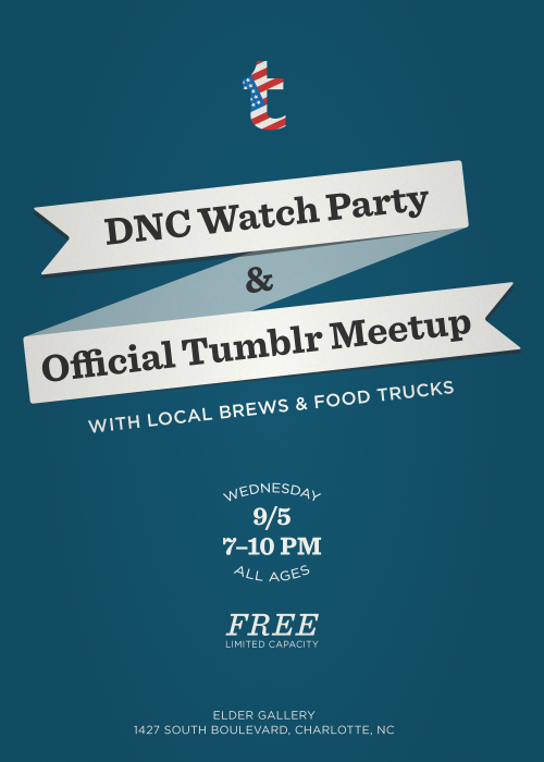 Tumblr DNC Watch Party & Official Meetup at Elder Gallery. Come for food, beer, and friends while you catch a live broadcast from the Convention floor on the big screen (we'll also play the NFL kickoff game in case that's more your bag). Entry is first-come, first-served. RSVP HERE!