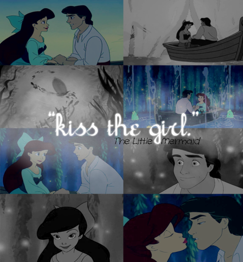 """and you don't know why, but you're dying to try; go on and kiss the girl!"""