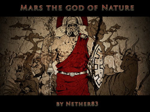 Mars, unlike Ares his Greek counterpart, was much beloved by his people. Being the father and protector of the Roman people, he was also associated with nature and agriculture long before he took up the spear to go to war for his people Image by nether83 deviantart.com