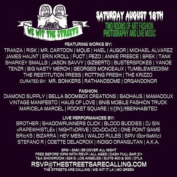 TOMORROW NIGHT!! #TheStreetsAreCalling #ArtShow in #DTLA. CHECK THE LINE UP. PLUS #BOOZE AND #BODYPAINTINGHOTBABES! COME OUT! IT'S GUNNA RULE!!! (Taken with Instagram)