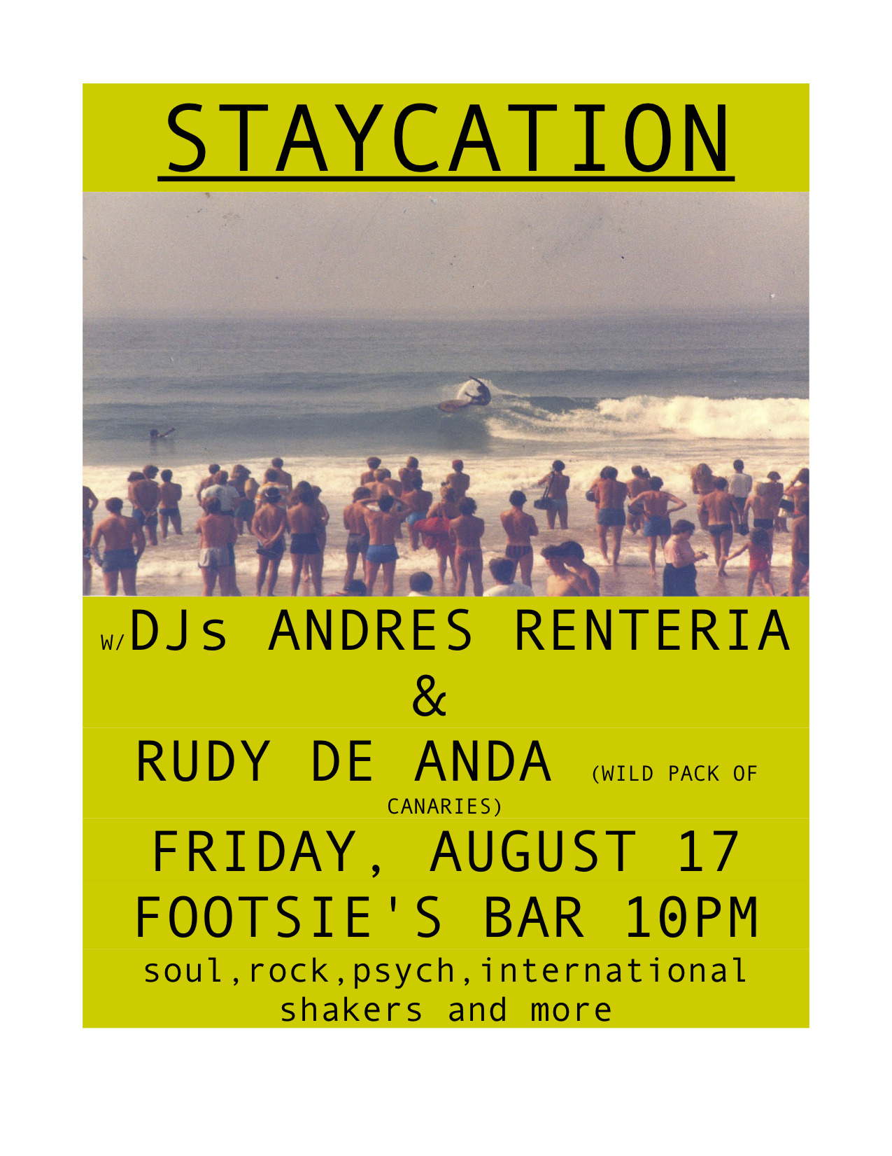 Tonight at Footsie's Bar…STAYCATION with me, Andres Renteria and special guest Rudy de Anda spinning records from 10pm-2am!!!  soul, rock, psych, funky 45s,  international shakers and more!!!!!!  Best bar in town, too!!!!!