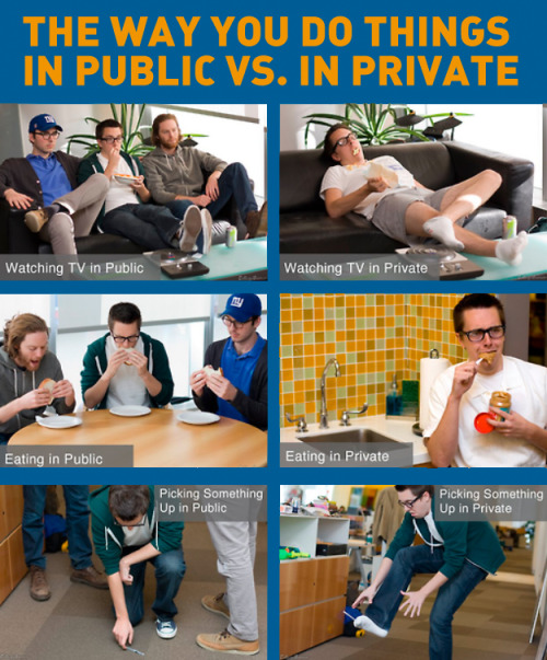 The Way You Do Things in Public vs. in Private [Click to continue viewing]