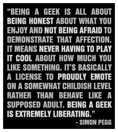 Why being nerdy/geeky is awesome: