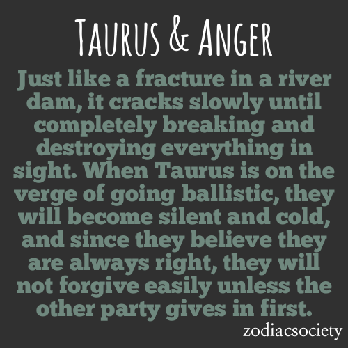 zodiacsociety:  Taurus & Anger: Slow and Scary  When on the verge of going ballistic, they will become silent and cold xD