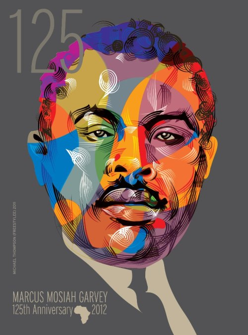 anniepaul:  Marcus Mosiah Garvey (August 17, 1887– June 10, 1940) © Copyright 2012 All Rights Reserved by Michael Thompson Freestylee - Artist Without Borders. Today, the 125th anniversary of Garvey's birth the Jamaican government finally allowed Garvey's teachings to be added to the CXC (Caribbean examinations Council) curriculum. Hallelujah!