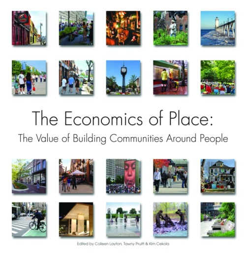 humanscalecities:  The Economics of Place: The Value of Building Communities Around People by Colleen Layton, Tawny Pruitt and Kim Cekola (Aug 15, 2011)