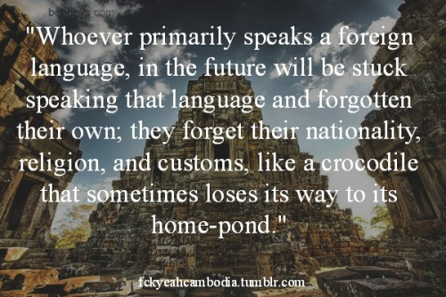 Khmer Proverb — don't own this photoo!