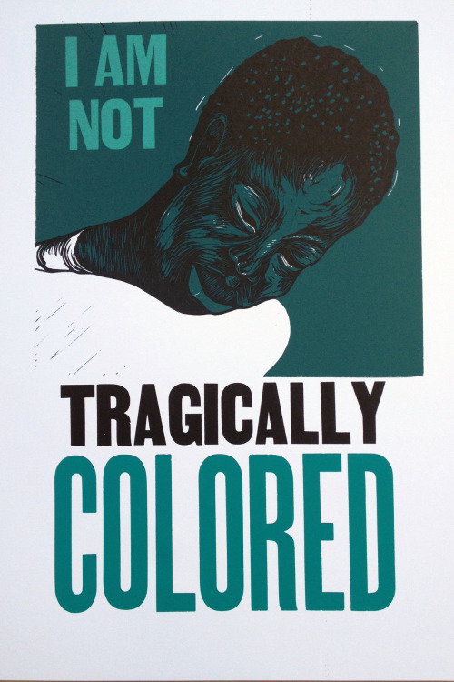 Artist: Delita Martin I Am Not Tragically Colored 22x15 Letterpress, Relief 2012