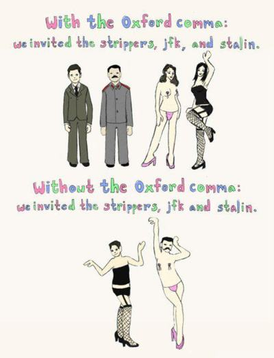I see your importance of comma and raise you the importance of the Oxford comma.