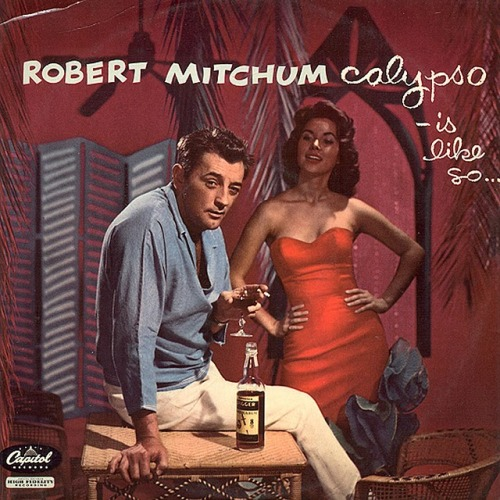"atompunk:  wabisabiforrobots  Robert Mitchum, ""Calypso is like so"" (1957)"