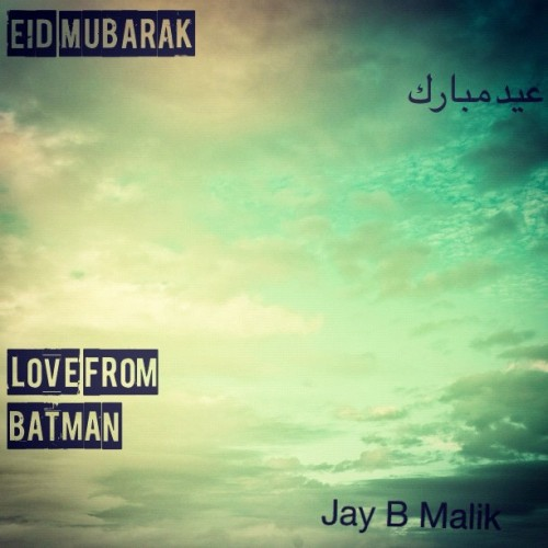 Eid Mubarak Peoples Love Me Aka Batman (Taken with Instagram)