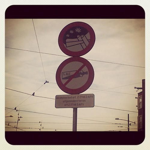 No weed. No alcohol. #amsterdam (Taken with Instagram)