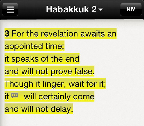 """For the vision is yet for an appointed time…though it tarry, wait for it."" (Habakkuk 2:3, KJV) If you've been standing in faith for the promises of God, I want you to know today that your time is coming! The dreams and desires in your heart, the things you want to accomplish, the situations you want to see changed will happen. Don't give up just because it has taken a long time, or just because you've tried and failed.  I encourage you today—get your fire back! Don't be complacent about pursuing what God has placed in your heart. It may be taking a long time, but God is a faithful God. No matter how long it's been, no matter how impossible it looks, if you'll stay in faith, your time is coming. Every dream that's in your heart, every promise that has taken root, God not only put it there, but He has every intention of bringing it to pass.  Declare today, ""My time is coming…God is working behind the scenes on my behalf…I will fulfill my destiny…I will fulfill the plan God has for my life!"" As you declare, expect, and wait for the appointed time, your faith will grow. Your hope will grow. And you'll step into the destiny God has in store for you!  A Prayer for Today  Father in Heaven, I receive Your truth today and hold on to Your promises. I ask that You ignite my heart with Your holy fire so that I can pursue Your perfect plan for my life. Make my thoughts and words agreeable to Your will as I meditate on Your Word. In Jesus' name, amen."