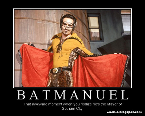 Batmanuel… That awkward moment when you realize he's the Mayor of Gotham City.