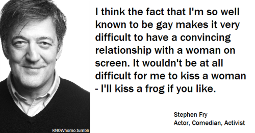LGBTQ* Quotes and Quips You may kiss a lot of frogs on your way to kissing your prince.