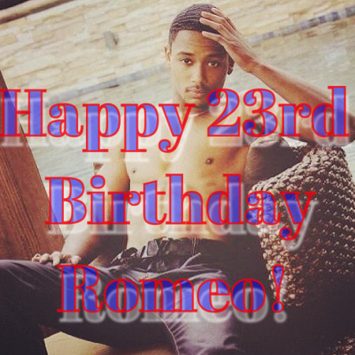 Happy 23rd birthday Romeo