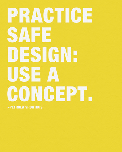 betype:   Practice Safe Design: Use a Concept by Kimsey Price More prints here. Submitted by selecttype