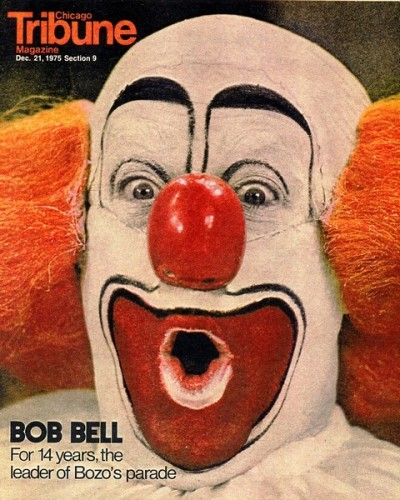 Chicago's most famous clown, Bozo, who was portrayed by Bob Bell on WGN for decades. Most people don't realize that Bozo was actually a franchise, portrayed in multiple cities and countries by different actors. However, due to syndication, Bell's Bozo was by far the most successful and well known.