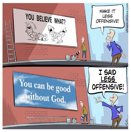 keepingitskeptical:  The problem is being an atheist tends to be offensive in itself…