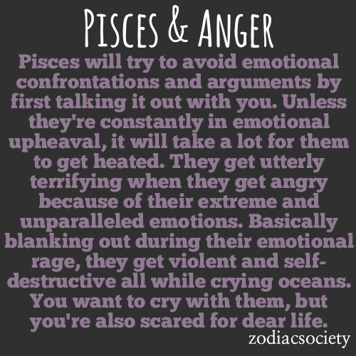 zodiacsociety:  Pisces & Anger: Emotional and Devastating  This is the perfect explanation of me!