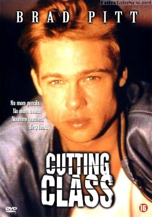 Cutting Class (1989)  Being a teenager is rough. Especially if you happen to be Paula Carson. Not only is she having relationship problems with basketball boyfriend Dwight Ingalls, but she's also being sought after by the lecherous principal and Brian Woods, who was just released from a mental hospital for killing his dad! As Paula's worries increase and the student body decreases drastically, she has to find out who is killing her pupils. Could it possibly be Dwight, who's anger management has disappeared recently? Could it be Brian, who may have never been cured? Or could it be the school principal who would do anything to get into Paula's skirt?  Cast: Jill Schoelen, Donovan Leitch, Brad Pitt Follow this blog for the neverending list of all the teen movies ever made!