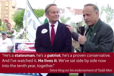 "Fact #78: Steve King's legitimate endorsement Congressman Steve King has represented Iowa for ten years. He says he shares Iowans' values, but his record and his statements over the years paint a different picture. Over the weekend Congressman and Senate candidate Todd Akin grabbed headlines for claiming that victims of ""legitimate rape"" rarely get pregnant:  AKIN: If it's a legitimate rape, the female body has ways to try to shut that whole thing down.  What do these absurd comments have to do with Congressman Steve King? Well, Akin won a competitive Republican primary this year with the help of King, who continued his efforts to build a national profile by endorsing and campaigning on behalf of Akin in Missouri. In fact, here's King speaking about his fondness of Akin in April:    1:57 KING: ""He's a statesman, he's a patriot, he's a proven conservative. And I've watched it. He lives it. We've sat side by side now into the tenth year, together.""   So the question becomes, does Congressman King agree with Akin that ""If it's a legitimate rape, the female body has ways to try to shut that whole thing down""? If he doesn't, does he still stand by his endorsement and steadfast support? We hope Congressman King will join fellow Republicans like Mitt Romney and denounce these horrible comments."