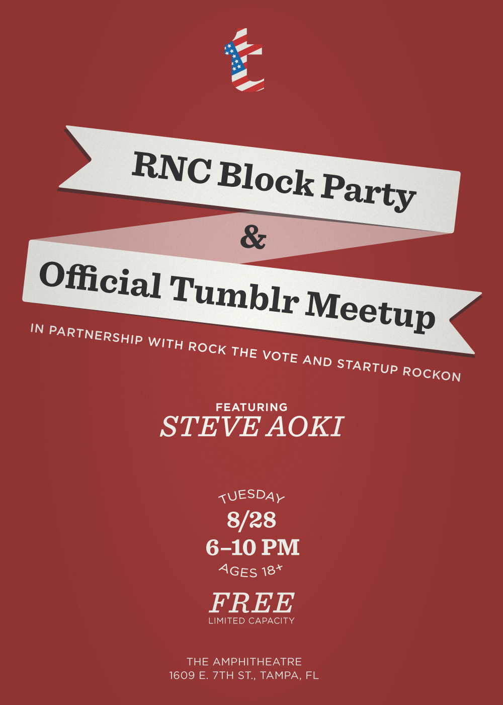 election:  Tumblr RNC Block Party & Official Meetup, in partnership with Rock The Vote & StartUp RockOn.  Local DJ DOCO opens for the legendary Steve Aoki at the Amphitheatre. Entry is first-come, first-served. RSVP HERE!  And go to this one too.