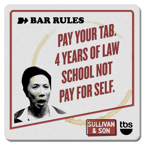 Pay your tab. 4 years of law school not pay for self. #SullivanandSon on TBS - New Series Thursdays at 10/9c
