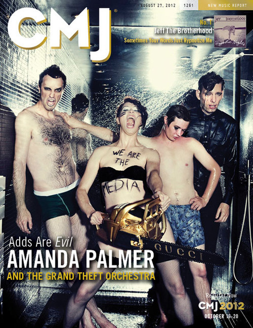 "amandapalmer:  and BAM Amanda Palmer & The Grand Theft Orchestra on the cover of CMJ. ""Theatre is Evil"" was the #1 most added to radio last week. thanks to Cindy Gallop for the use of her shower AND her designer chainsaw."