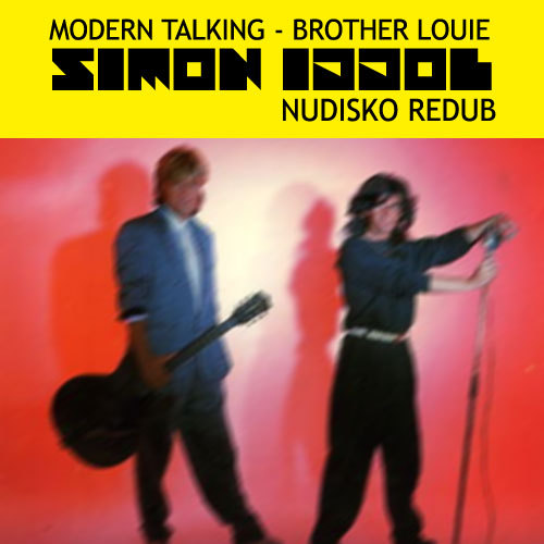 Modern Talking - Brother Louie (Simon Iddol nudisko redub) [mp3 SoundCloud] as you've heard it in the WAVES + HEAT + EDITS (summer 2012 mix)grab it and share it as fast as you can