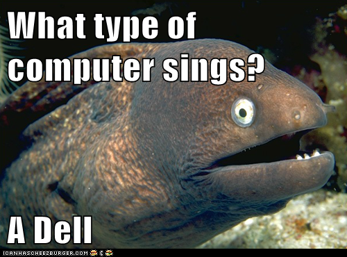 Bad Joke Eel: Dude, You're Rolling in the Deephttp://advice-animal.tumblr.com