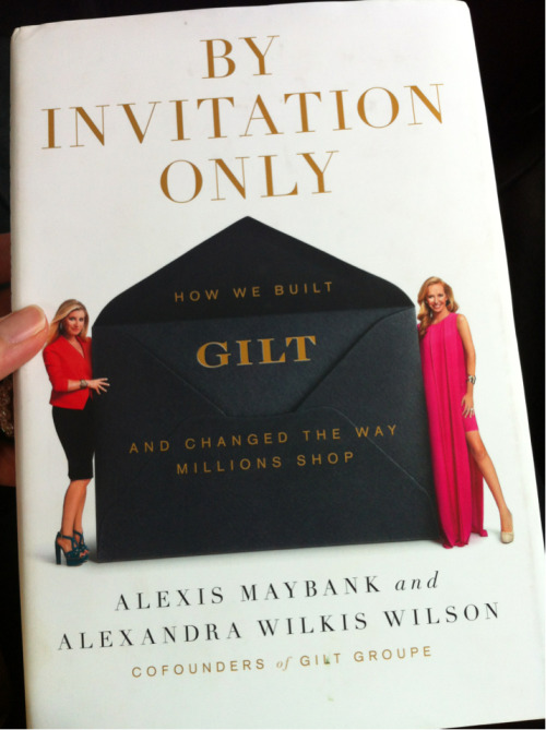 Currently reading and currently enjoying - By Invitation Only.   This book was written by two of Gilt Groupe's founders. It documents the journey from the initial idea to the successful company that Gilt is today.  I love all things start-up so am really enjoying it.