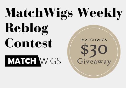 Welcome to MatchWigs' Reblog Contest Giveaway! We know you guys have been eagerly waiting for this, so here it is! Take part in our weekly reblog contest to win a MatchWigs.com store voucher! Sit tight, 'cos if you win this, yea' in for a wild ride! WHAT YOU WILL WIN: $30 matchwigs.com voucher coupon code which can be used to purchase anything in store (shipping is free worldwide!) Winning entry who happens to be a FOLLOWER during random pick gets additional $2 voucher RULES: Simply reblog this post to enter! Likes count You may reblog strictly NO MORE THAN TWICE per user This contest will END on SATURDAY, AUGUST 25TH The winner will be picked by random number generator The winner will be contacted at the end of the contest and if you do not respond within 24 hours after being contacted, a new winner will be picked. So keep those ask boxes open and keep an eye on them! Good Luck peeps!