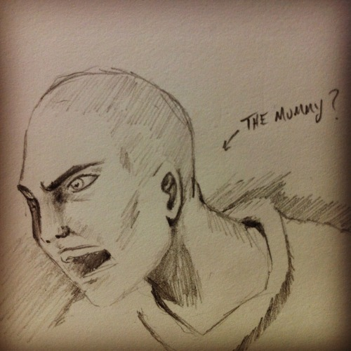 Just started drawing and this came out….. Villain from The Mummy???? lol