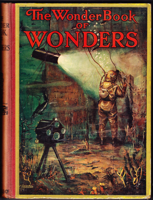 adventures-of-the-blackgang:  The Wonder Book of Wonders 1934  edited by Harry GoldingAn illustrated children's book to excite interest in various world wonders. One of the Wonder Book series. Published by Ward,Lock & Co, London Original (2323 x 3031)