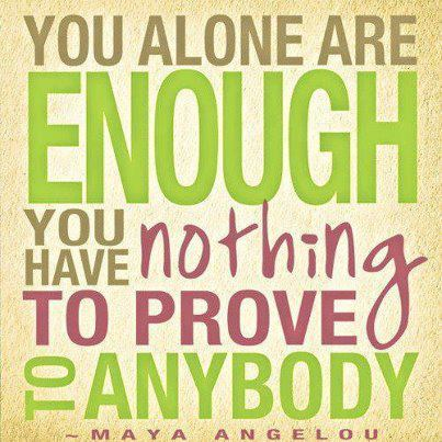 You are enough! <3