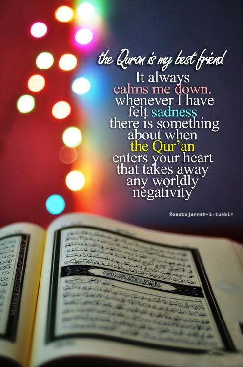 islahnafsi:  listening to quran recitation is enough to calm me down :)